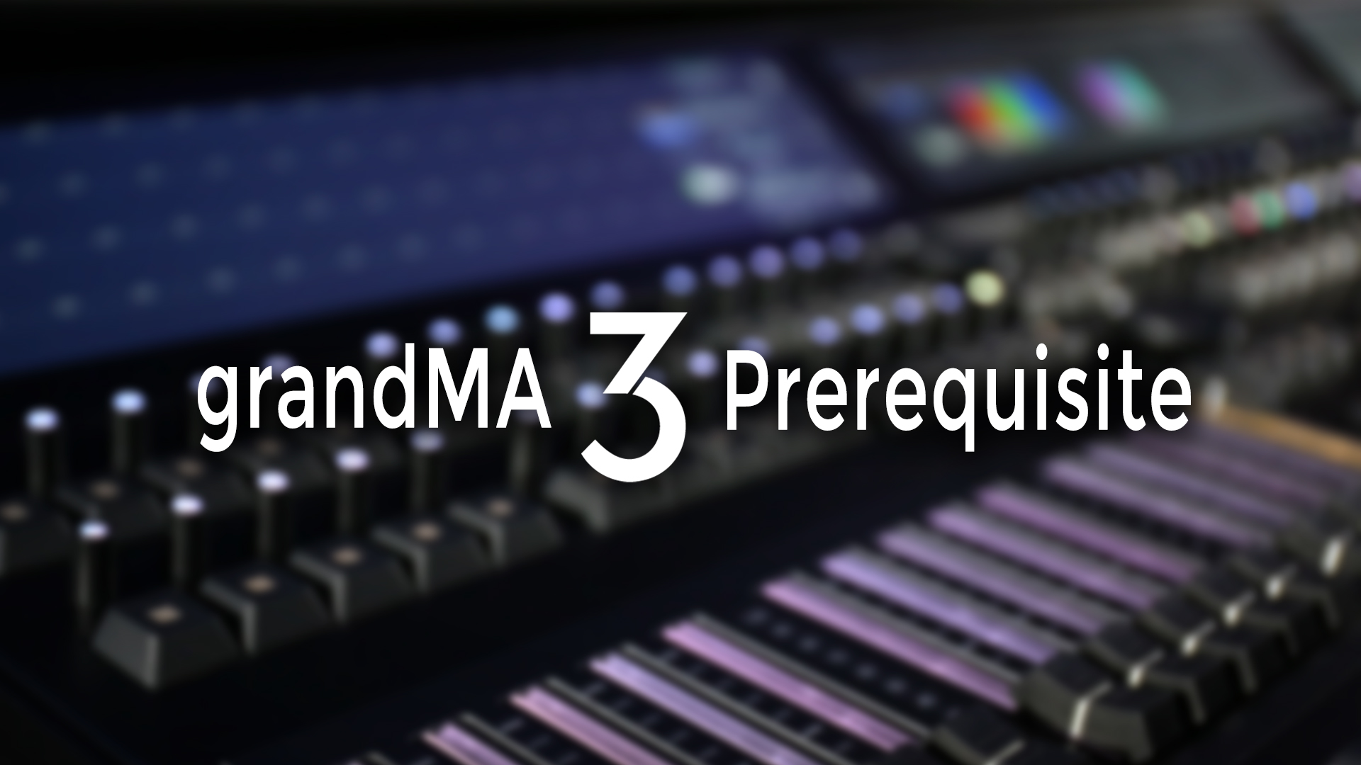 grandMA3 Prerequisite