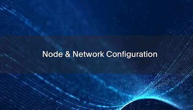 1: Node & Network Configuration
