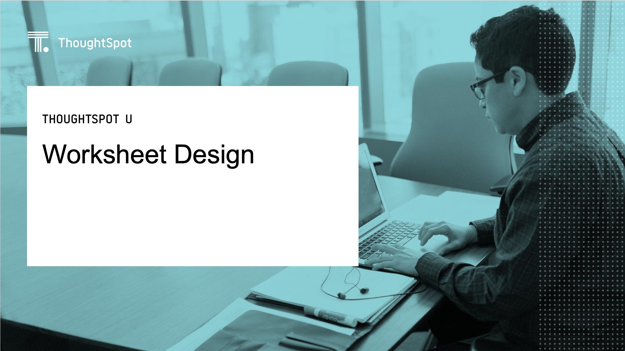 2: Worksheet Design