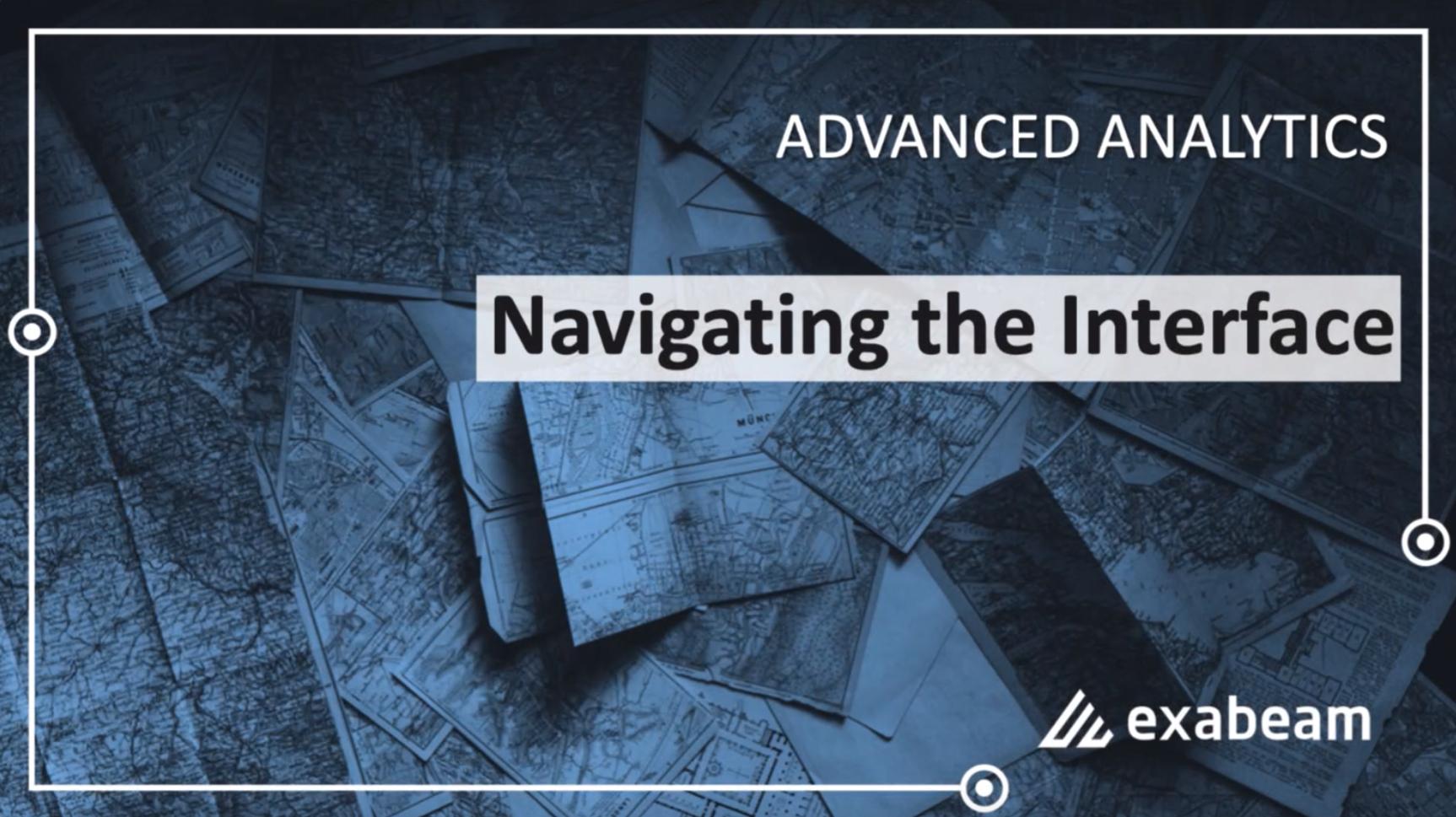 Episode 1: Navigating the Advanced Analytics Interface