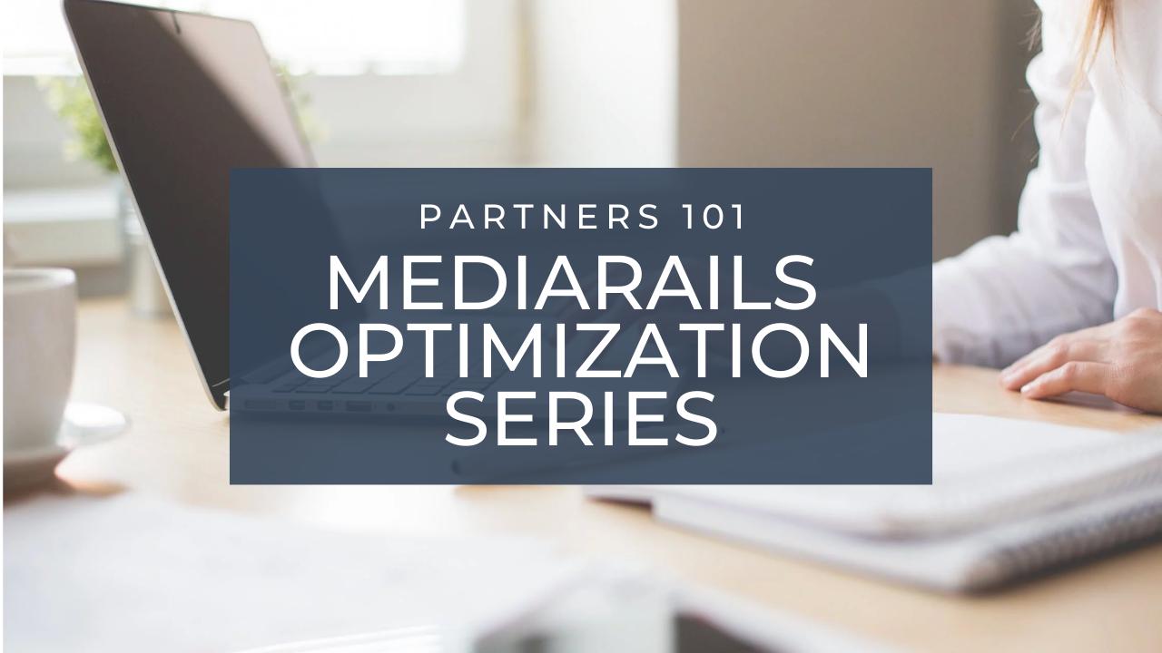 Mediarails: Partners 101