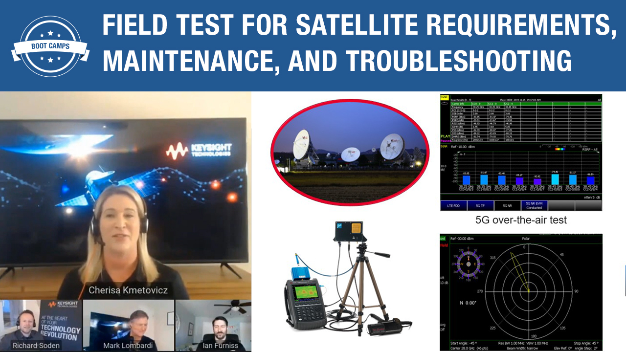 Field Test for Satellite Requirements, Maintenance, and Troubleshooting