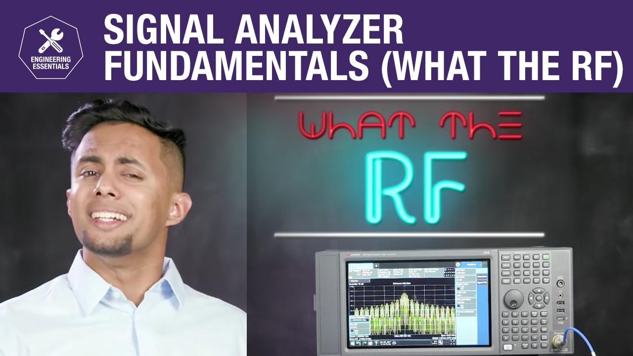 Signal Analyzer Fundamentals  - What the RF (EB)