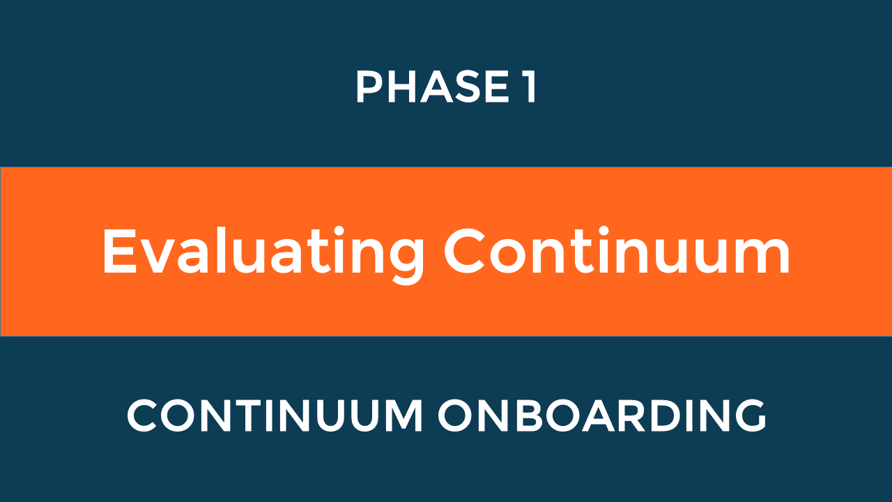 Path to Success Phase 1: Evaluating Continuum
