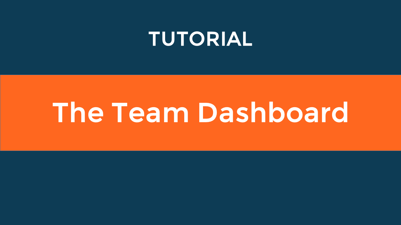 The Team Dashboard