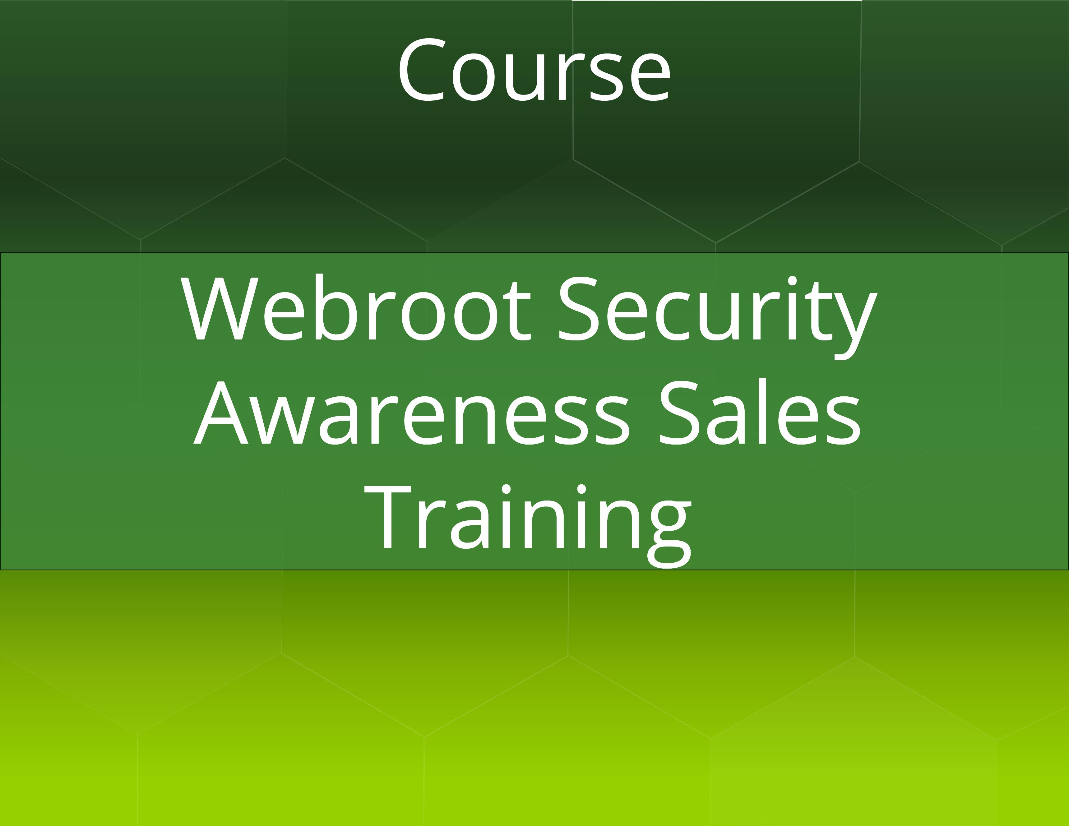 Webroot® Security Awareness Sales Training