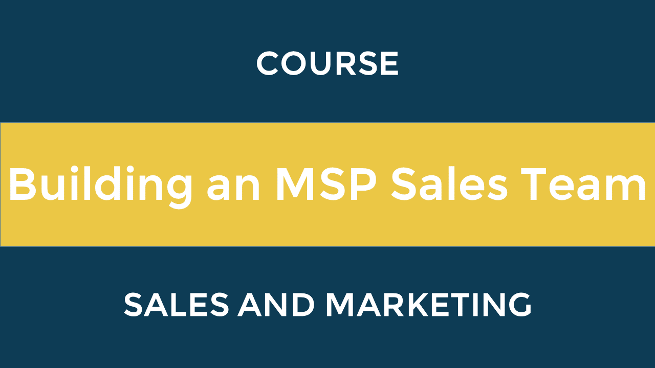 Building an MSP Sales Team
