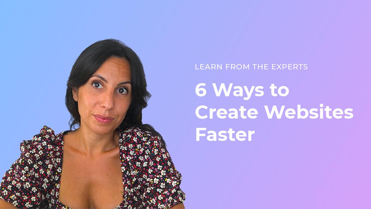 6 Ways to Create Websites Faster on Duda's Platform