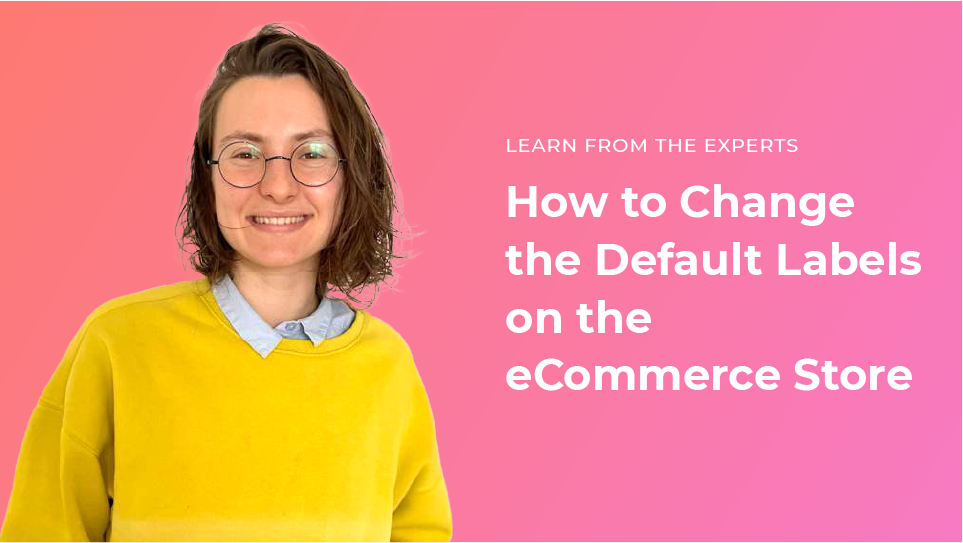 How to Change the Default Labels on the eCommerce Store