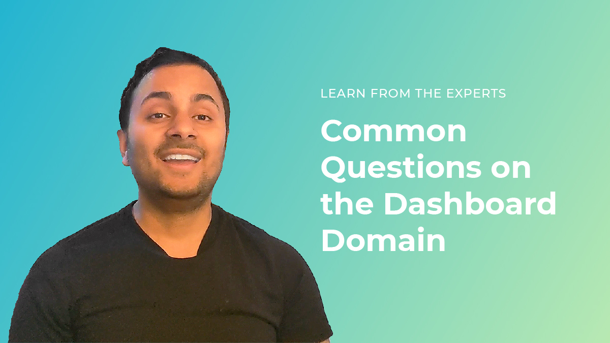 Common Questions about Dashboard Domain