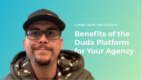 Benefits of the Duda Platform for Your Agency