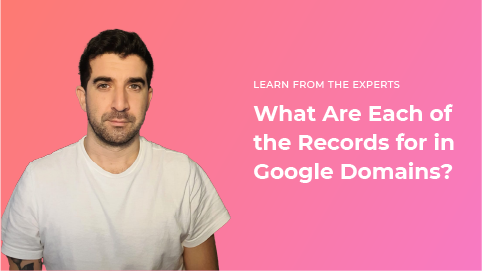 What Are Each of the Records for in Google Domains?