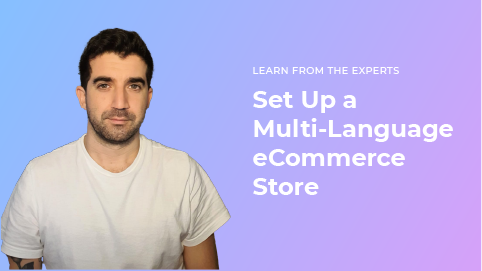 Set Up a Multi-Language eCommerce Store
