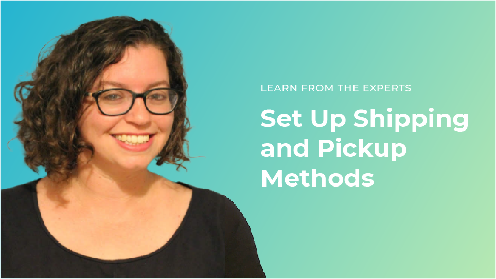 Set Up Shipping and Pickup Methods