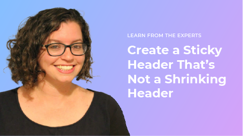 Create a Sticky Header That's Not a Shrinking Header