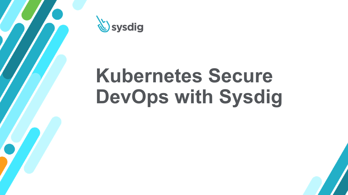 Kubernetes Secure DevOps with Sysdig