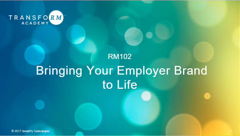 RM102: Bring Your Employer Brand to Life