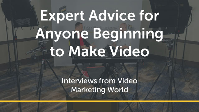 Expert Advice for Anyone Beginning to Make Video