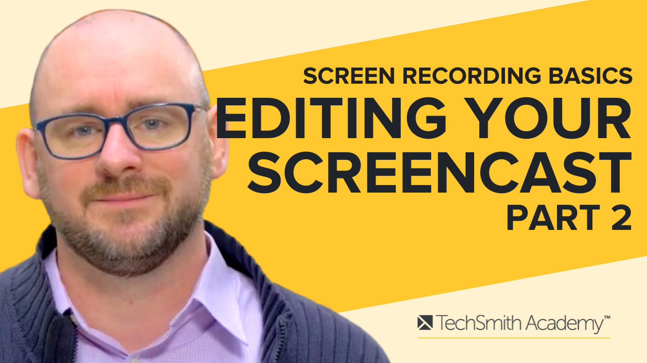 Screen Recording Basics: Video Editing, Part 2