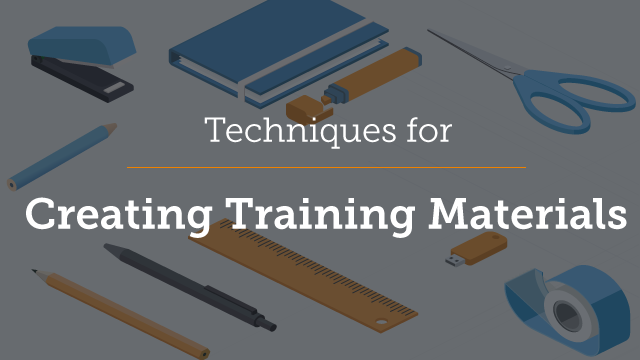 Part 3 - Techniques for Creating Training Materials