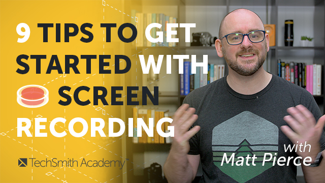 9 Tips to Get Started with Screen Recording