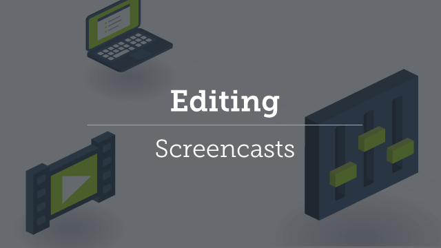 4. Editing Screencasts