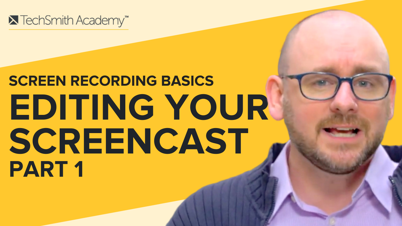 Screen Recording Basics: Editing Your Screencast, Part 1