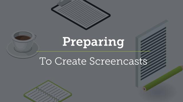1. Preparing to Create Screencasts