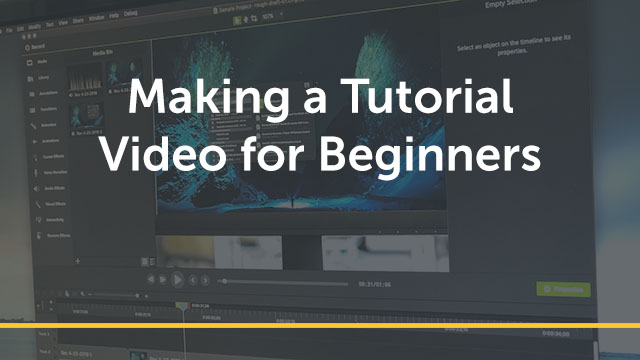 Making a Video Tutorial for Beginners