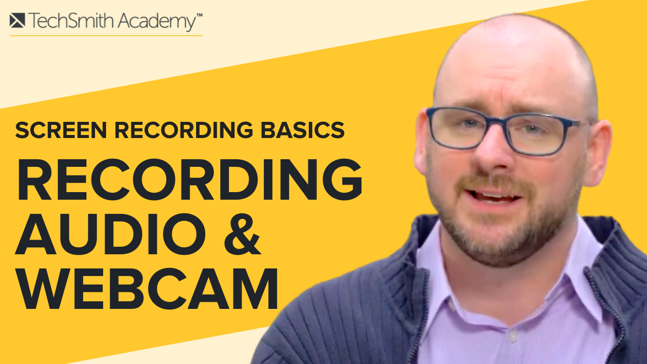 Screen Recording Basics: Recording Audio & Web Camera