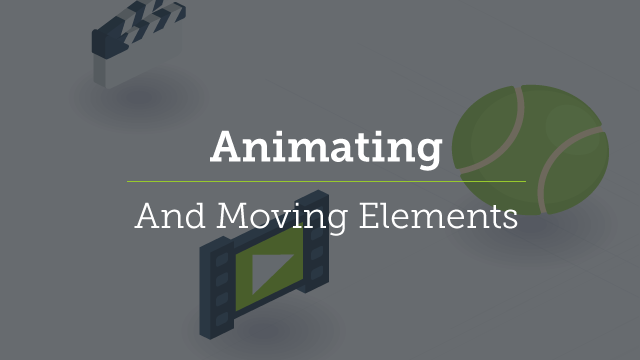 6. Animating and Moving Elements