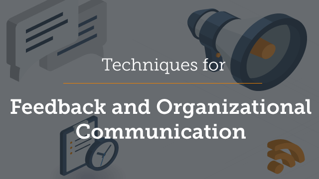 Part 3 - Techniques for Feedback and Organizational Communication