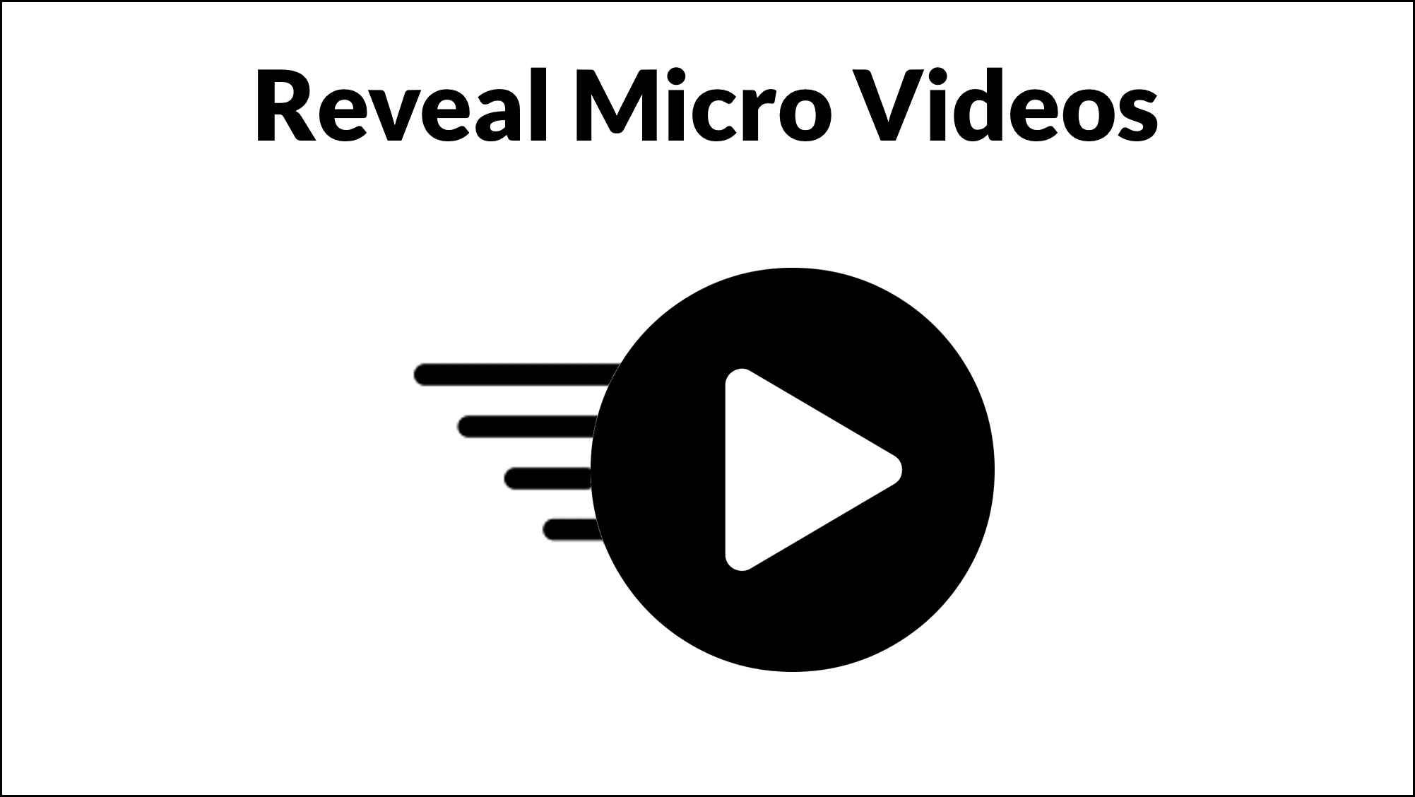 Reveal Micro Videos