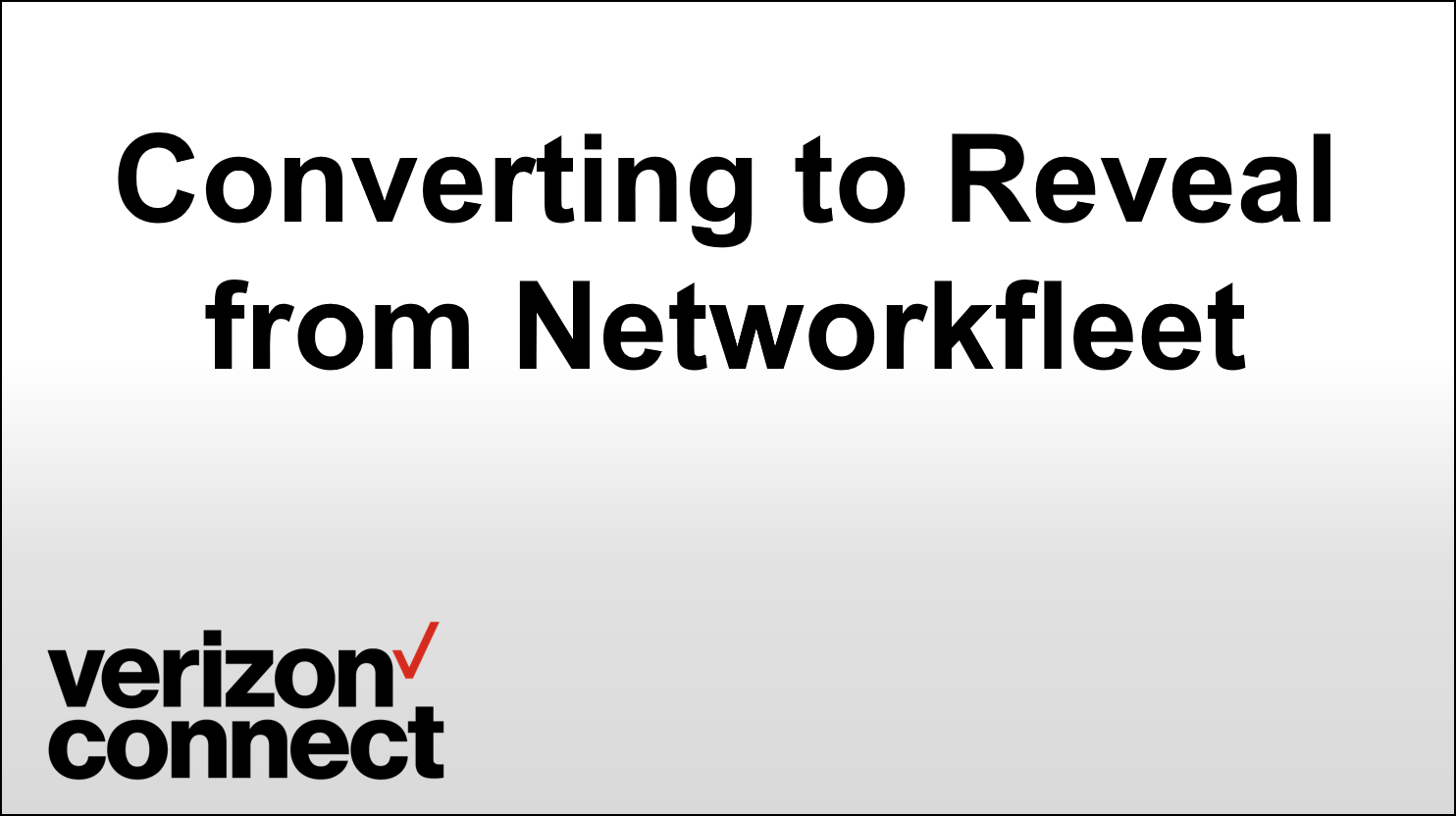 Converting to Reveal from Networkfleet