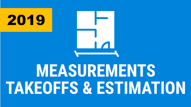 Measurements, Takeoffs, & Estimation - 2019