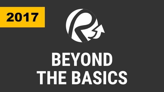 Beyond the Basics (2017 & Below)