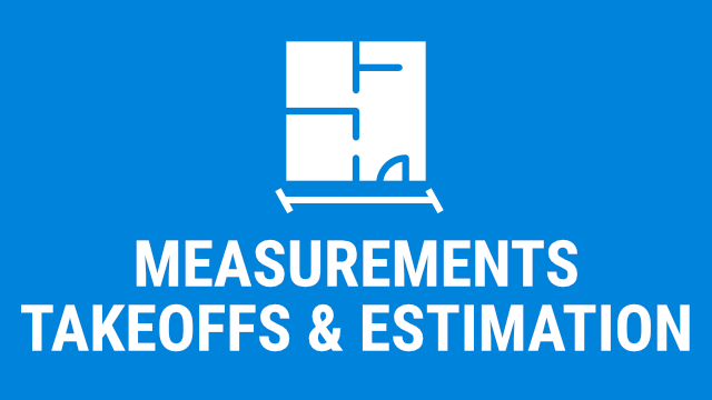 Measurements, Takeoffs, & Estimation - 2018