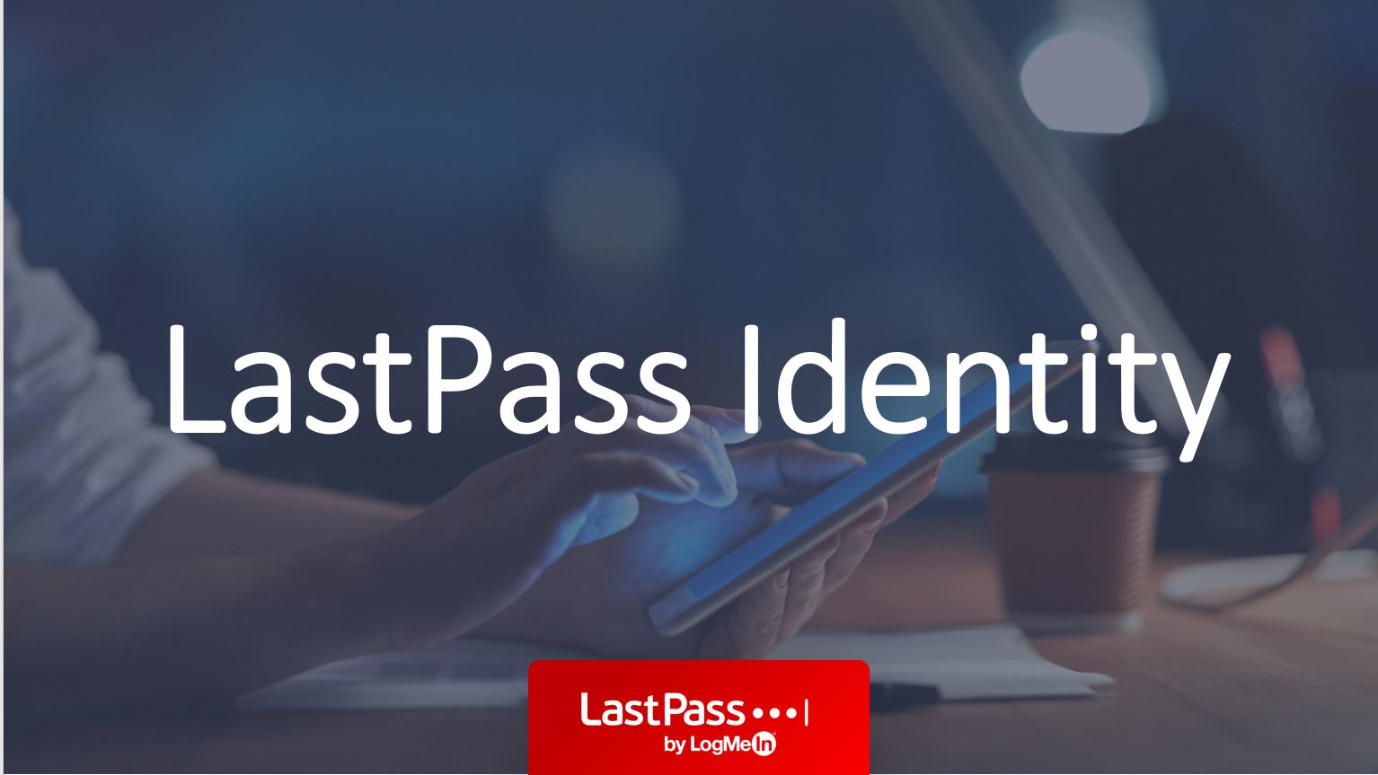 LastPass Identity