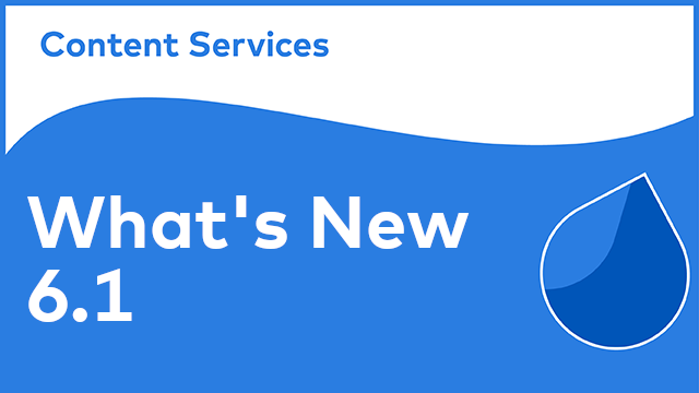 Alfresco Content Services - New in 6.1