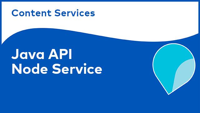 Content Services: Java API - Node Service