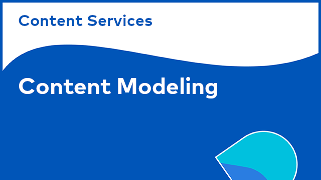 Content Services: Content Modeling