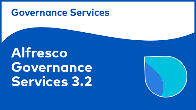 Alfresco Governance Services: 3.2 Launch Webinar