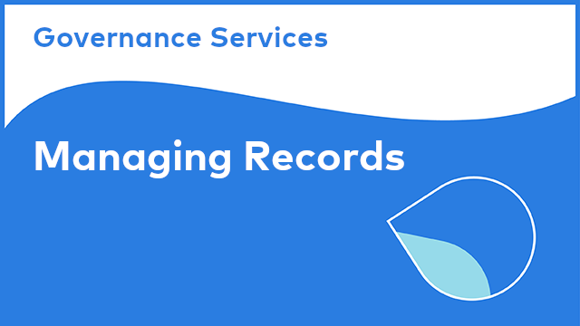 Governance Services: Managing Records