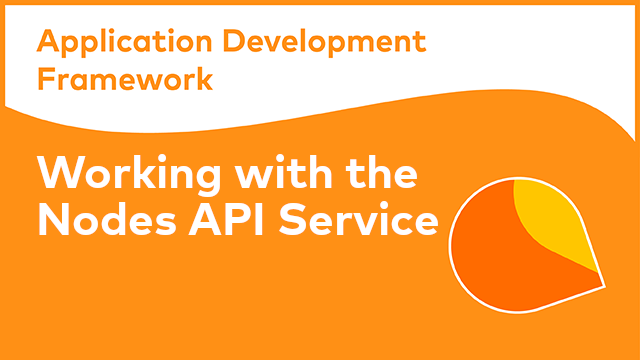 ADF Development: Working with the Nodes API Service