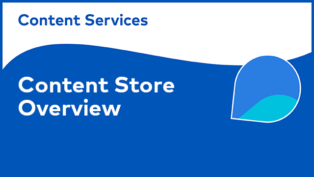 ACS Architecture: Content Store Overview