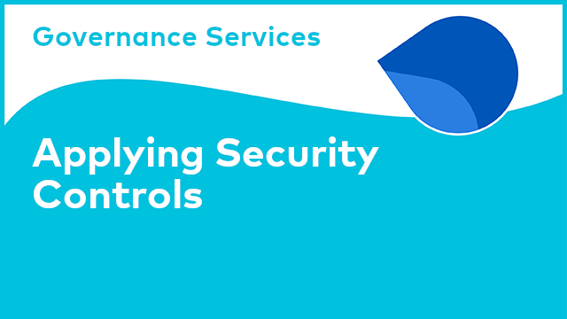 Governance Services: Applying Security Controls