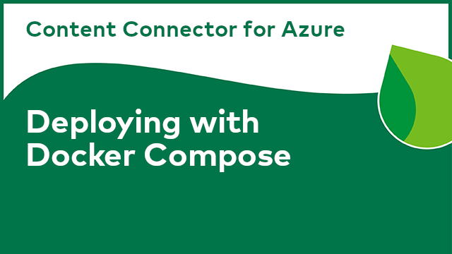 Content Connector for Azure: Deploying with Docker Compose