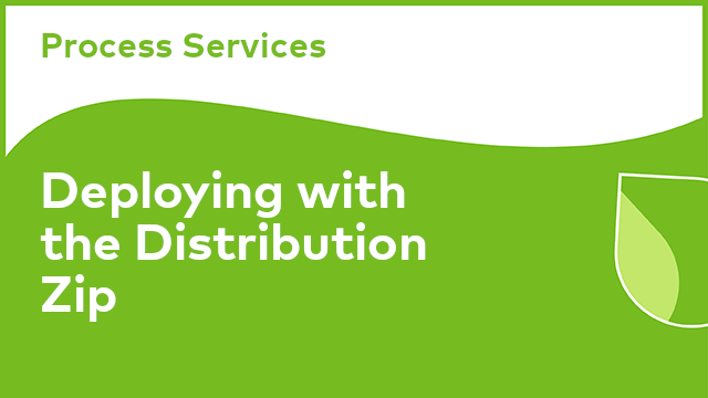 Process Services: Deploying with the Distribution Zip