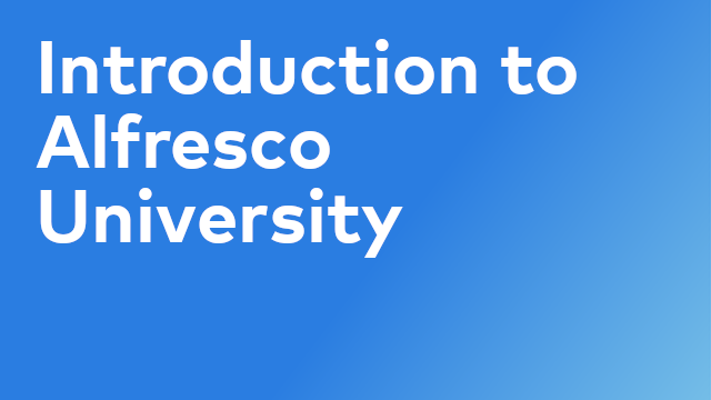 Introduction to Alfresco University