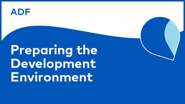 Application Development Framework: Preparing the Development Environment